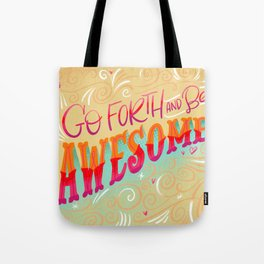 Go Forth and Be Awesome Tote Bag