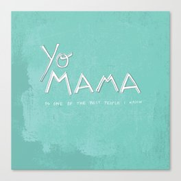 Yo Mama Is Tha Best / Blue Canvas Print