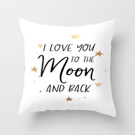 I love you to the moon and back digital print - wall art - printable quotes Throw Pillow