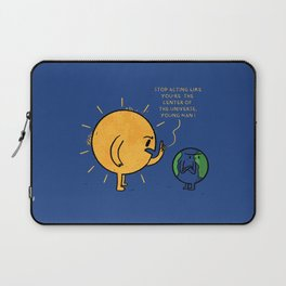 You Are Not The Center Of The Universe, Young Man ! Laptop Sleeve