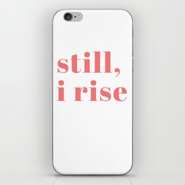still I rise IX iPhone Skin