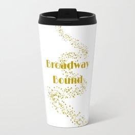 Broadway Bound Travel Mug