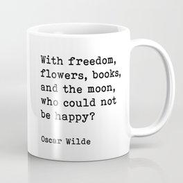 With Freedom Flowers Books And The Moon, Oscar Wilde Quote Coffee Mug