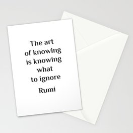 The art of knowing is knowing what to ignore - Rumi wisdom quote Stationery Cards