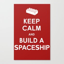 Keep Calm and Build a Spaceship Canvas Print