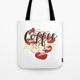 Coffee Kaffee Kafee  Spruch Quote Satz Tote Bag