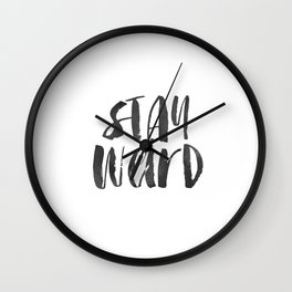 Stay Weird Print, Printable Art, Inspirational & Motivational Typography Print, Instant Download, Wa Wall Clock
