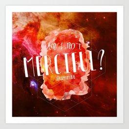 Am I Not Merciful (Illuminae) Art Print