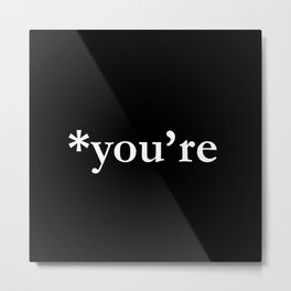 *you're (white type) Metal Print