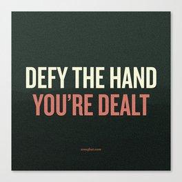 Defy the Hand You're Dealt Canvas Print