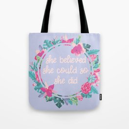 She Believed she could so she did ● pastel quote wreath Tote Bag