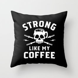 Strong Like My Coffee Throw Pillow
