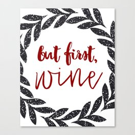 But First Wine 01 Canvas Print