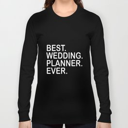 best wedding planner ever husband t-shirts Long Sleeve T-shirt