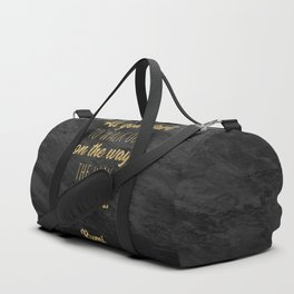 """""""As you start to walk out on the way, the way appears."""" ~ Rumi Duffle Bag"""