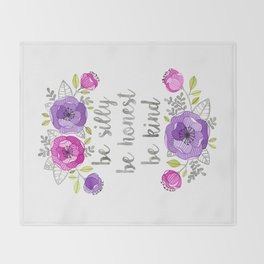 Be Silly, Be Honest, Be Kind Watercolor Lettering Throw Blanket