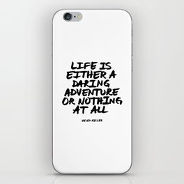 'Life is either a daring adventure or nothing at all' Helen Keller Quote Hand Letter Type Word Black iPhone Skin