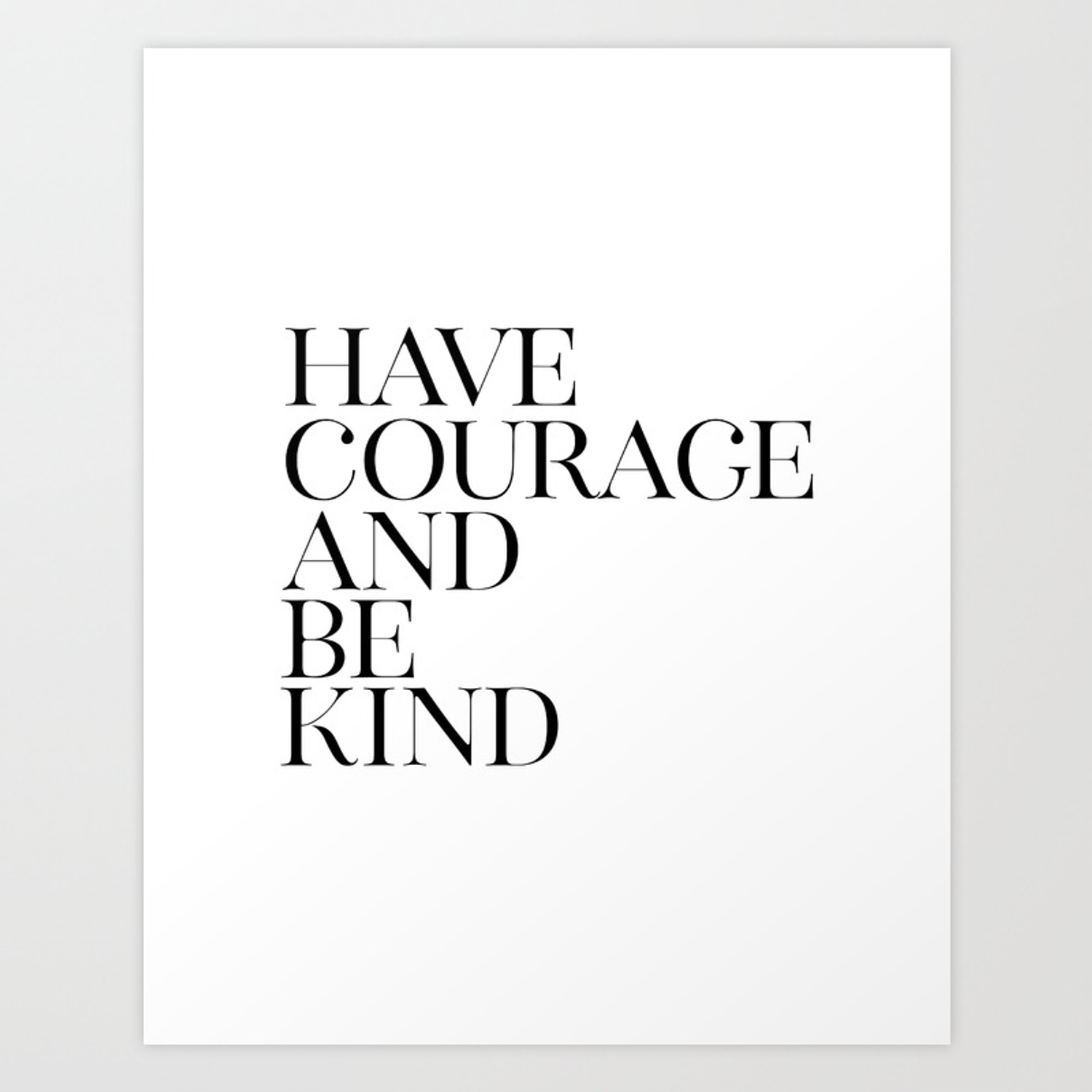 photo relating to Have Courage and Be Kind Printable referred to as Contain Braveness And Be Type, Black White Artwork, Residence Decor, Printable Artwork, Typography Estimate Artwork Print