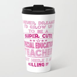 Super Cute Special Education Teacher Travel Mug