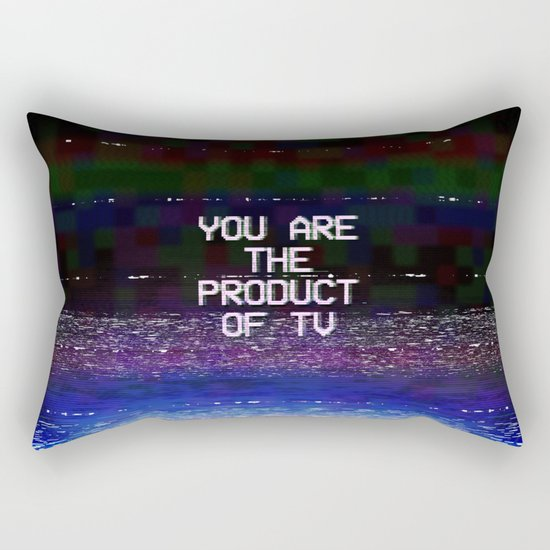 You Are The Product of TV Rectangular Pillow