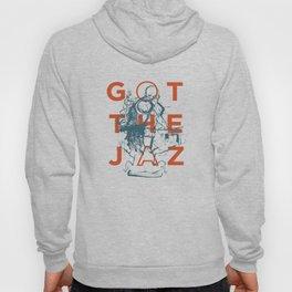 Got The Jazz? Hoody
