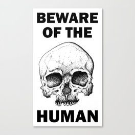 Beware Of The Humans Canvas Print