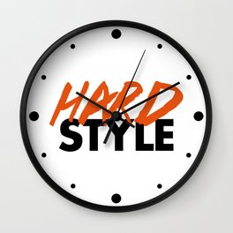 Dirty Hardstyle Rave Quote Wall Clock