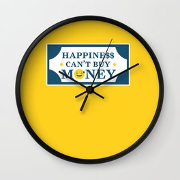 Happiness can't buy Money Wall Clock