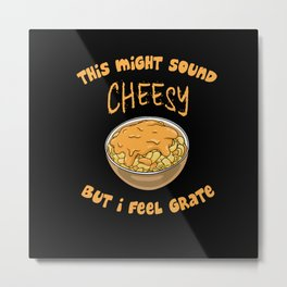 Cooking Food Cheese Grater Funny Pun Metal Print