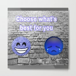 It's Your Choice Metal Print