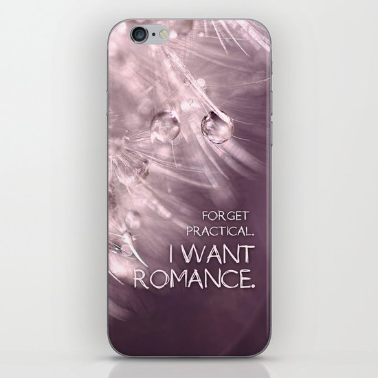 Forget practical. I want ROMANCE.  iPhone & iPod Skin