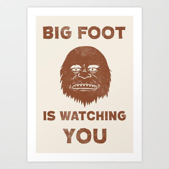 Big Foot Is Watching You Art Print