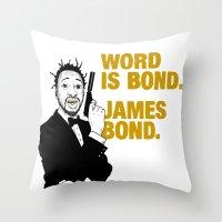 bond Throw Pillows featuring Word is bond. James Bond. by Chris Piascik