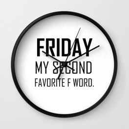 Friday my second favorite F word hipster quote funny work humor saying Wall Clock