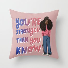 You are stronger than you know Throw Pillow