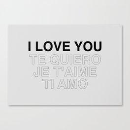 I love you, te quiero, je t'aime, ti amo Canvas Print