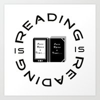 Reading is Reading Art Print