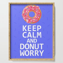 KEEP CALM AND DONUT WORRY Serving Tray