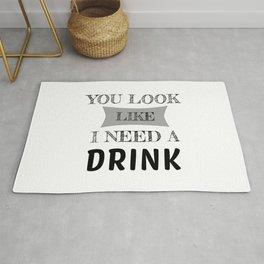 You Look Like I Need A Drink Humorous Minimal Typography Black Rug