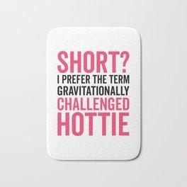 Short Hottie Funny Quote Bath Mat