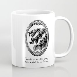 Virginia Woolf - There is no denying the wild horse in us. Coffee Mug