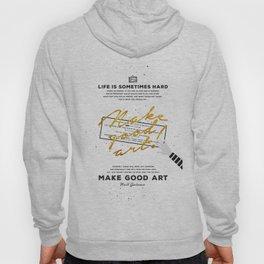 Make Good Art - Neil Gaiman Hoody