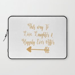 Love Laughter And Happily Ever After Laptop Sleeve