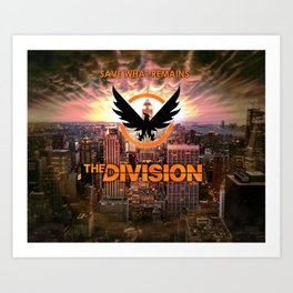The Division - Save what remains. Art Print