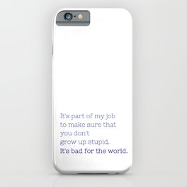Don't grow up stupid - Friday Night Lights collection iPhone Case
