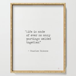 Life is made of ever...Charles Dickens quote Serving Tray
