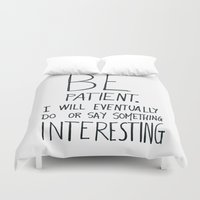film Duvet Covers featuring Be patient. by Villaraco