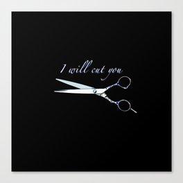 I will cut you (Sapphire) Canvas Print