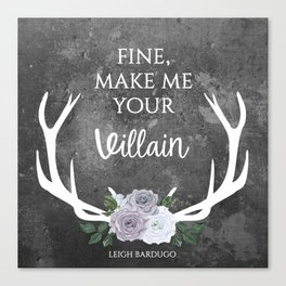 Make me your villain - The Darkling - Bardugo - Grey Canvas Print