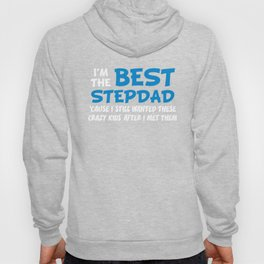 Best Stepdad 'Cause I Still Wanted These Crazy Kids Hoody
